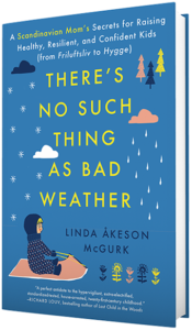 There's No Such Thing as Bad Weather by Linda Åkeson McGurk